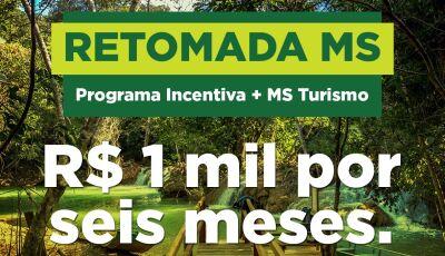 Inscrições do auxílio de R$ 1 mil do Programa Incentivo+MS Turismo começa a partir desta quarta